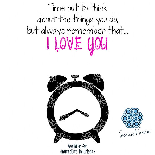 "Time Out Chair design ""Always remember that I love you"""