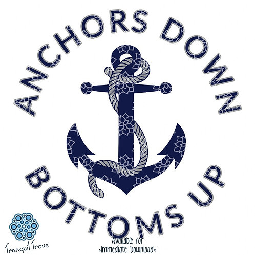 Anchors Down Bottoms Up