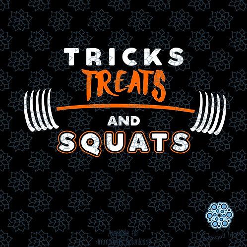 Tricks Treats and Squats