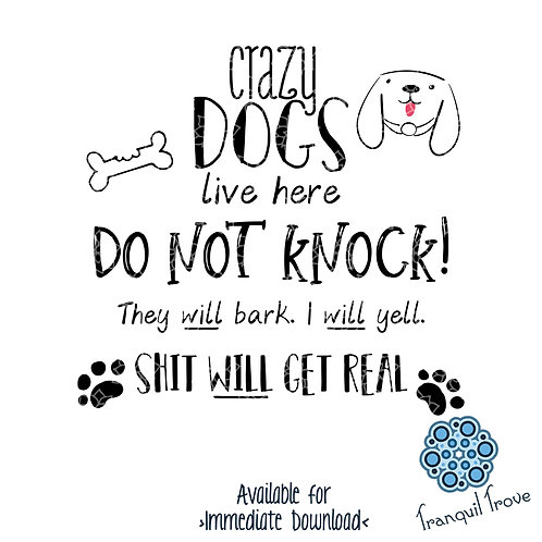 Crazy Dogs Live Here, Do Not Knock!