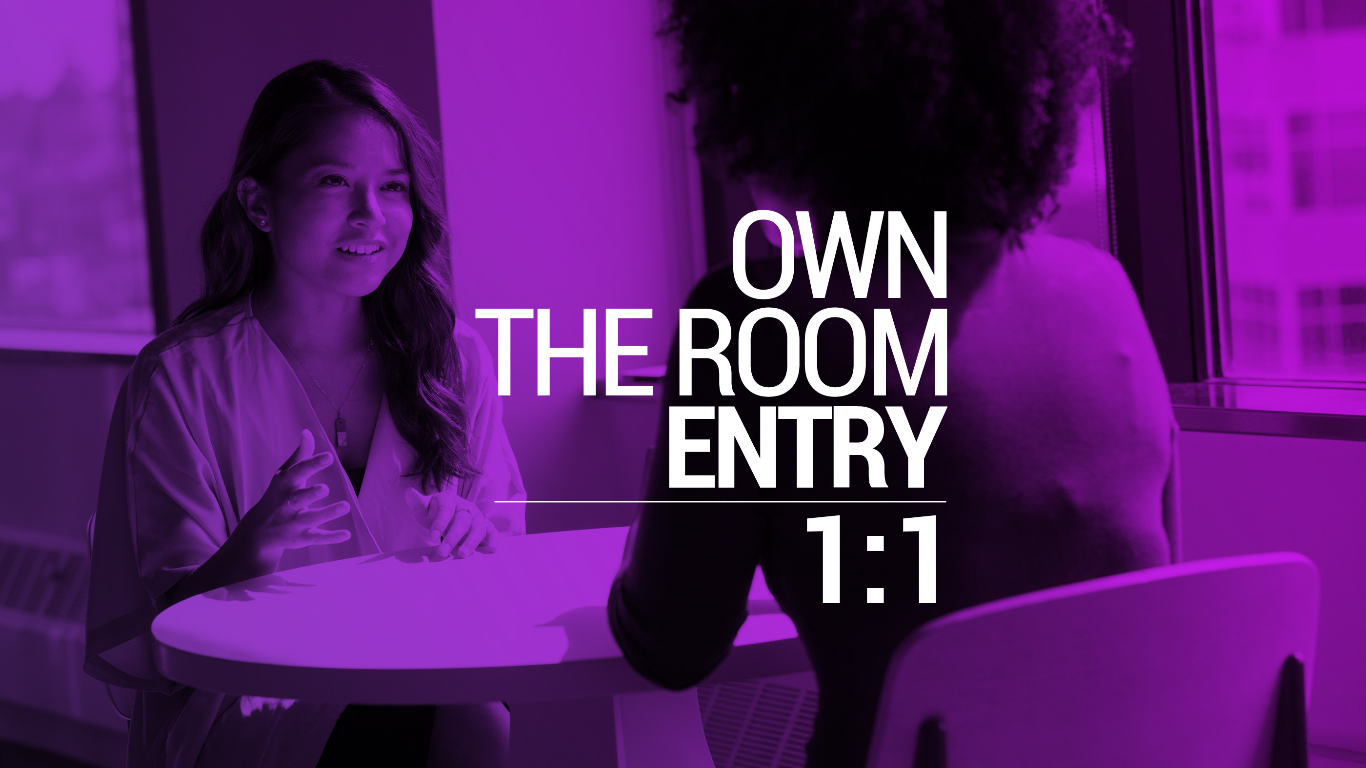 OWN THE ROOM ENTRY   1:1