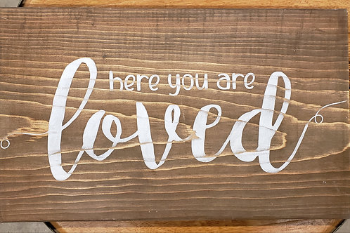 """Here you are loved"" Sign Reclaimed Barnwood"
