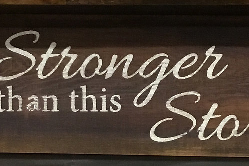 """Stronger than this storm"" Sign on Reclaimed Barnwood"
