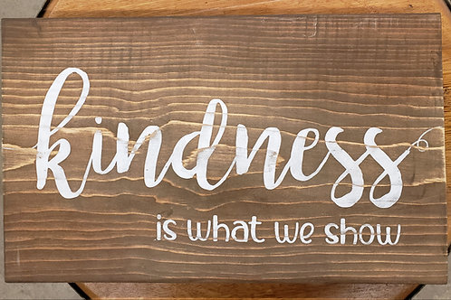 """Kindness is what we show"" Sign Reclaimed Barnwood"
