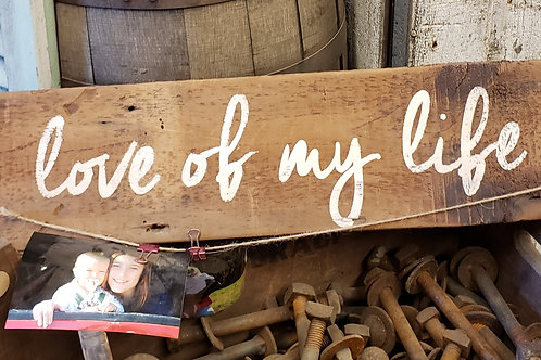 "Hand Painted ""Love of my Life"" Sign w/ Picture holders Reclaimed Barnwood"