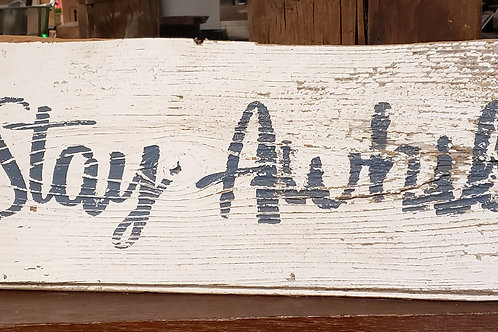 "Hand Painted ""Stay Awhile"" Sign Reclaimed Barnwood"