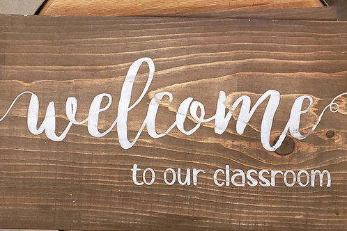 """Welcome to our Classroom"" Sign Reclaimed Barnwood"