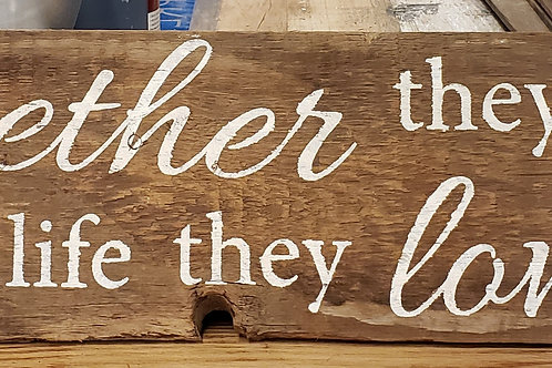"""Together they built a life they loved"" Sign Reclaimed Barnwood"