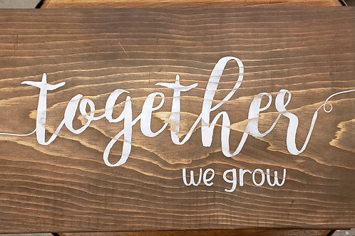 """""""Together we grow"""" Sign Reclaimed Barnwood"""