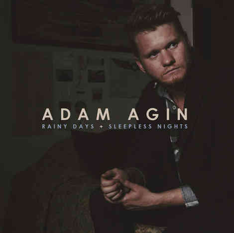 Adam Agin - Rainy Days+Sleepy Nights