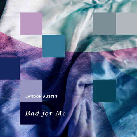 Landon Austin - Bad for Me
