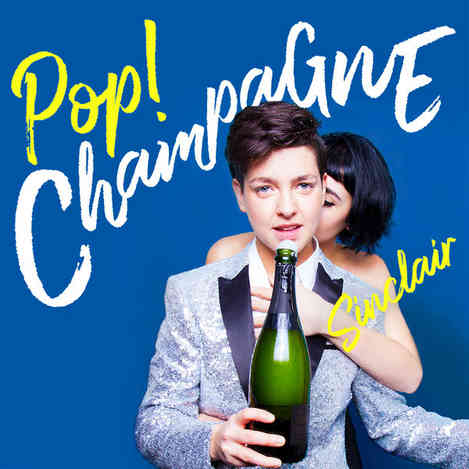 Sinclair - Pop! Champagne