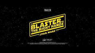 A Blaster In The Right Hands: A Star Wars Story