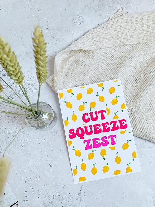 Cut, Squeeze, Zest - Print