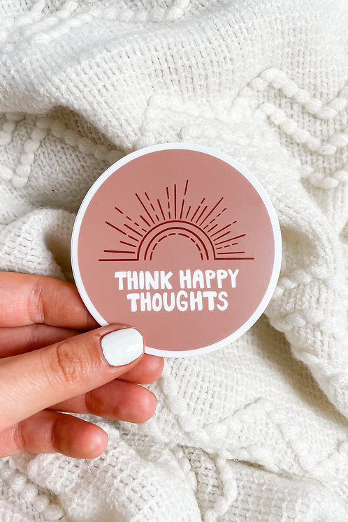 Think Happy Thoughts - Sticker