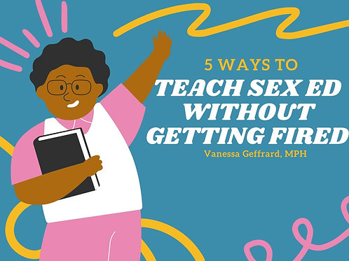 FREE: How To Teach Sex Ed Without Getting Fired!