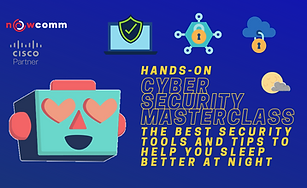Cyber Security Mastrclass - Nowcomm.png