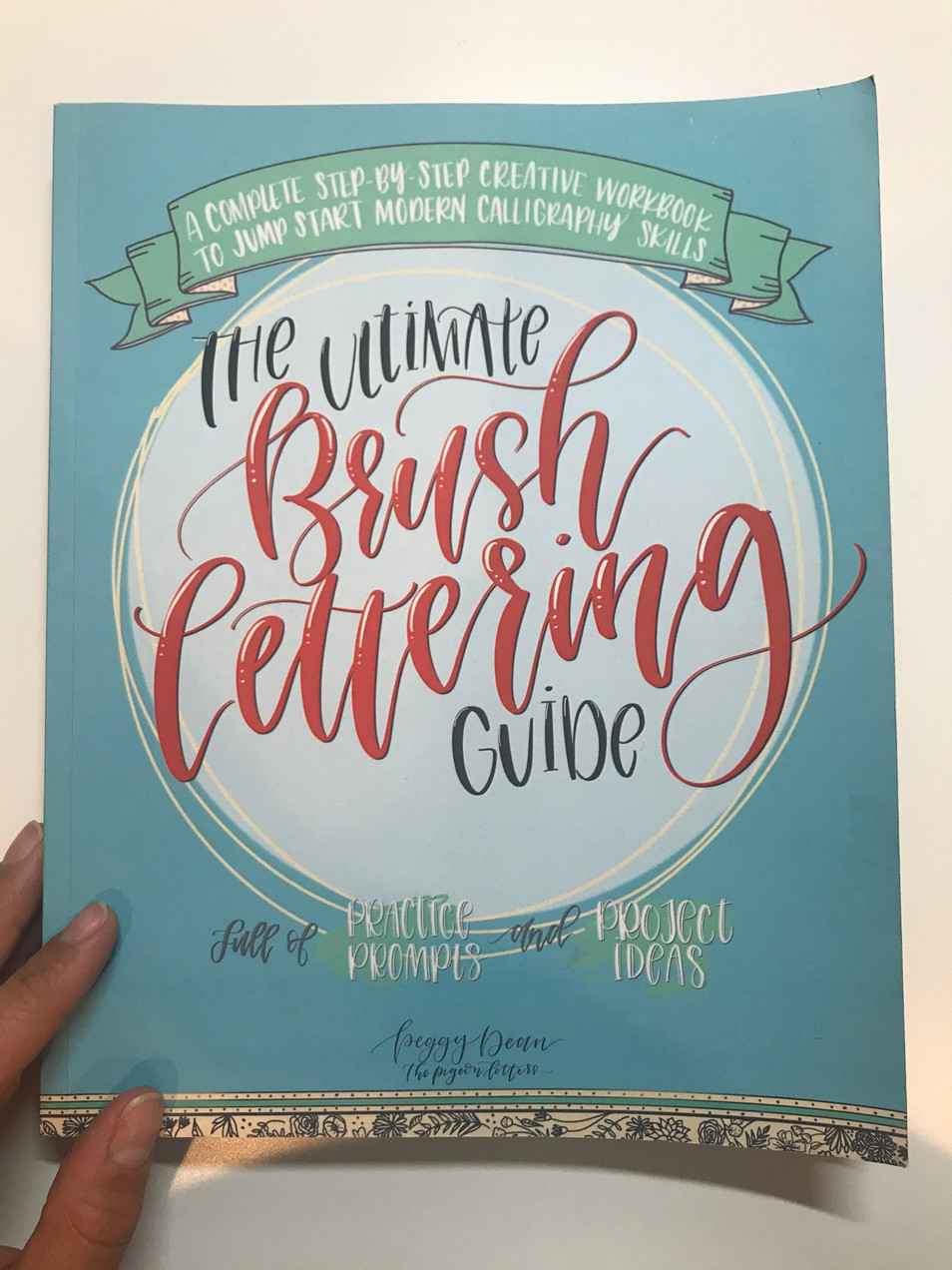 The Ultimate Guide to Brush Lettering by Peggy Dean