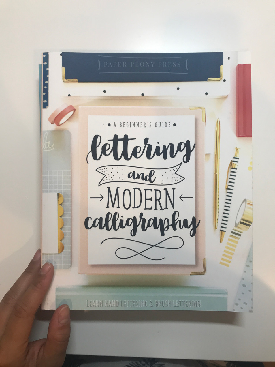 A Beginner's Guide ; Lettering and Modern Calligraphy