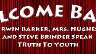 "Mrs Hughes, Irwin Barker and Steve Brinder Speak ""Truth To Youth"""