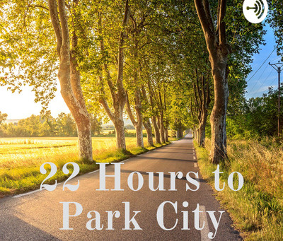 "What is ""22 Hours to Park City""?"