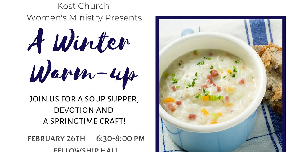 A Winter Warm-Up ~ Soup supper, devotion and Springtime craft
