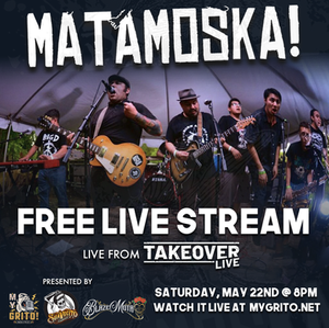 MATAMOSKA: Free Live-Stream from Takeover Live on May 22nd at 8pm!!!
