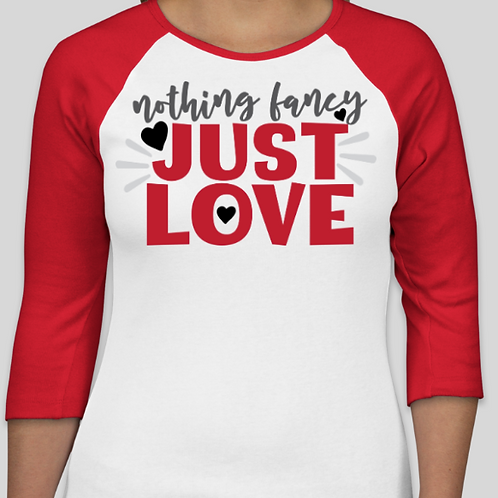 Nothing Fancy Just Love Shirt
