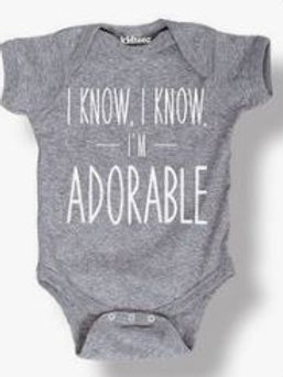 I KNOW I'M ADORABLE BABY ONESIE