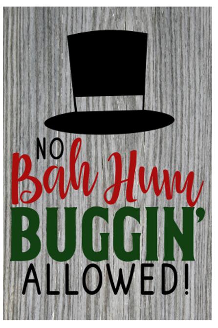 Bah Hum Buggin Sign