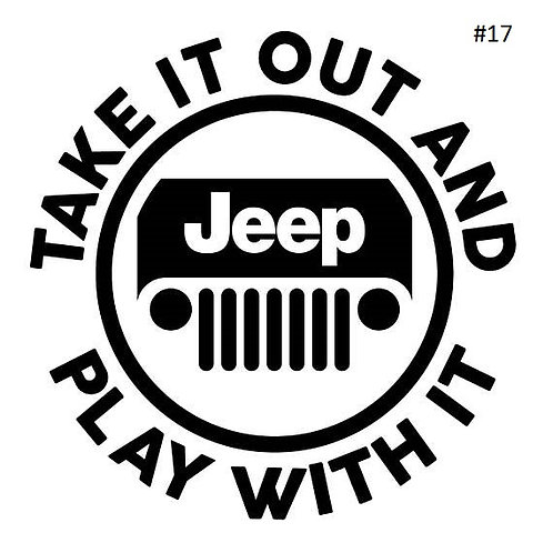 "JEEP TAKE IT OUT & PLAY WITH IT DECAL (5""X5"")"