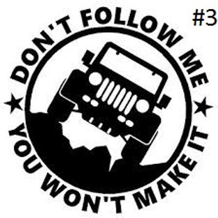"JEEP DON'T FOLLOW ME DECAL 5""X5"""