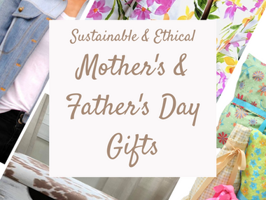 Sustainable & Ethical Gifts for Mom & Dad