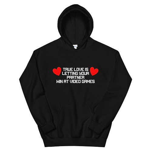 Letting Your Partner Win at Video Games Unisex Hoodie