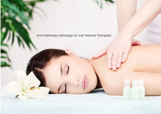 Aromatherapy Massage at Just Natural The