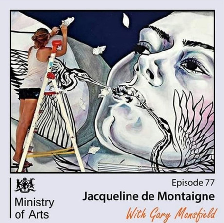 Jacqueline de Montaigne with Gary Mansfield Minsitry of arts - Podcast
