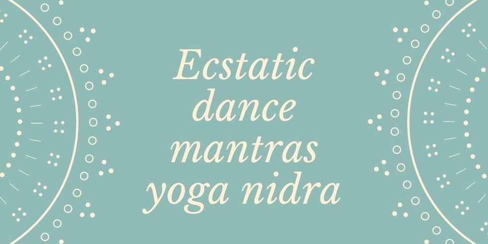 Ecstatic Dance,Mantras, Yoga Nidra