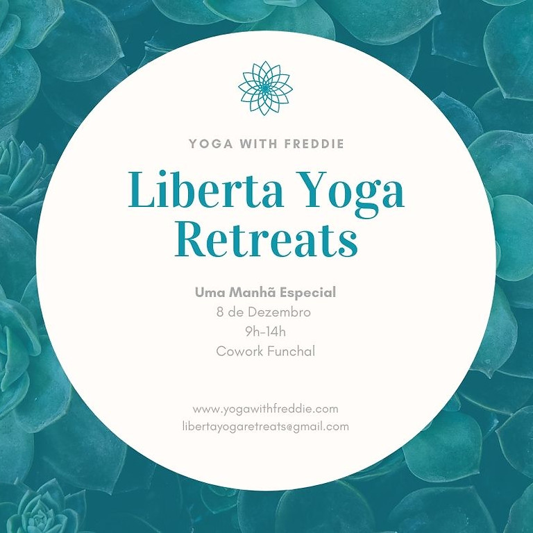 LIBERTA YOGA RETREATS - Uma Manhã Especial