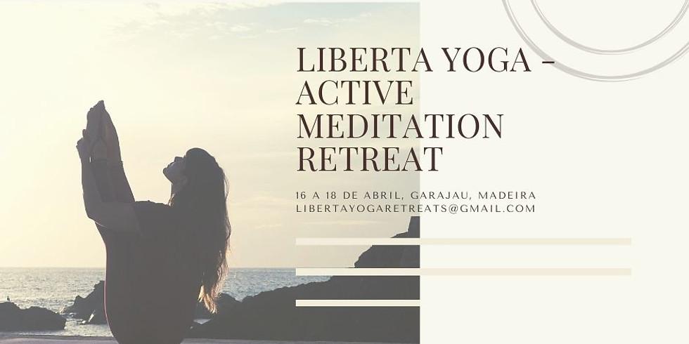 Liberta Yoga - Active Meditation Retreat