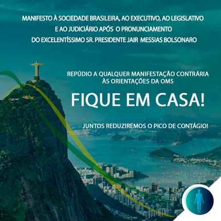 Manifesto à Sociedade Brasileira, ao Legislativo, ao Executivo e Judiciário: Fique em casa!
