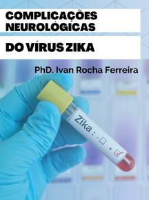 Complicações Neurológicas do Vírus Zika.