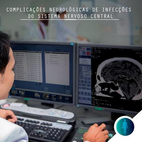 Complicações neurológicas de infecções do sistema nervoso central: o panorama atual