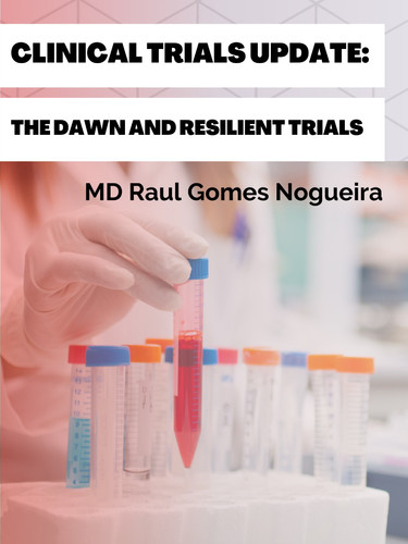 Clinical Trials Update The Dawn and Resi