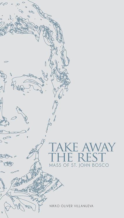 Take Away the Rest: Mass of St. John Bosco