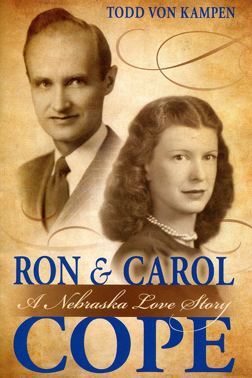 Ron & Carol Cope - A Nebraska Love Story