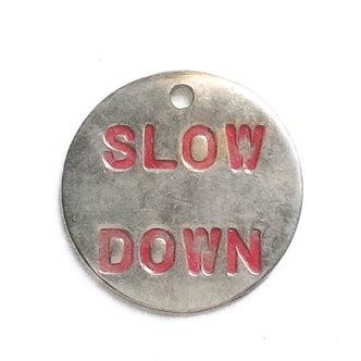 Slow Down Print