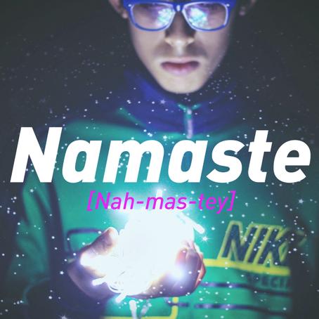 Que veut dire Namasté, au juste ?