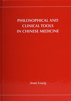 Philosophical & Cinical Tools in Chinese Medicine book