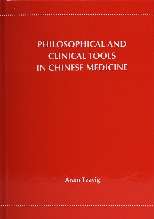 Philosophical & Cinical Tools in ChineseMedicine