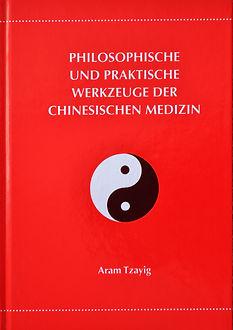 Philosophiche & praktische werkzeuge der chinesischen medizin Buch